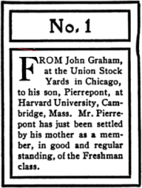 No. I. From John Graham, head of the house of Graham & Co., at the Union Stock Yards in Chicago, to his son, Pierrepont, at Harvard University, Cambridge, Mass.—Mr. Pierrepont has just become a member, in good and regular standing, of the Freshman class.