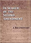 In Search of the Second Amendment-Click to Order.