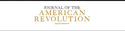 Journal of the Americn Revolution.